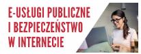 Krótkie, nieodpłatne szkolenie z e-usług publicznych i bezpieczeństwa w Internecie